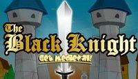 The Black Knight - Get Medieval!
