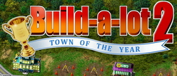 Build-a-lot 2: Town of the Year!