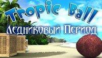 Tropic Ball. Ледниковый период