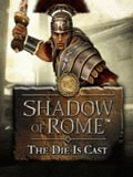 Shadow of Rome: The Die is Cast