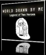World Drawn By Me: Legend of two Heroes