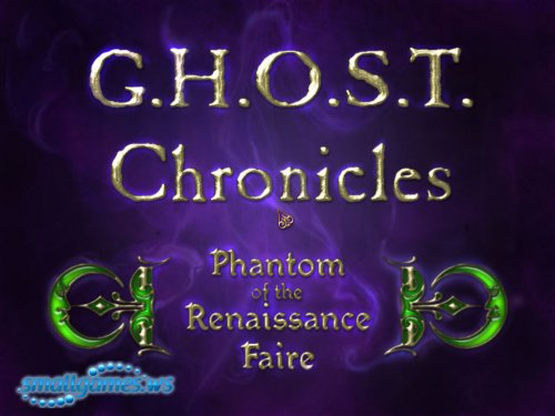 G.H.O.S.T. Chronicles: Phantom of the Renaissance Faire