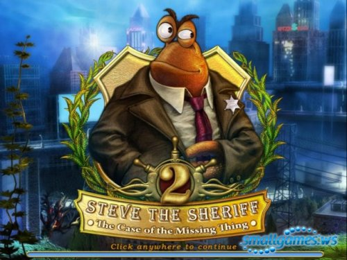 Steve the Sheriff 2: The Case of the Missing Thing