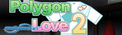 Polygon Love 2(LoliMode)[Purple Heart][3D/Simulator][18+][jap\eng]