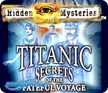 Hidden Mysteries: The Fateful Voyage Titanic