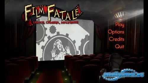Film Fatale : Lights. Camera. Madness