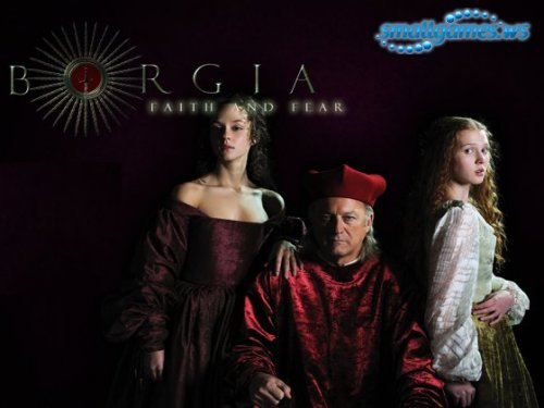 Borgia. Faith and Fear
