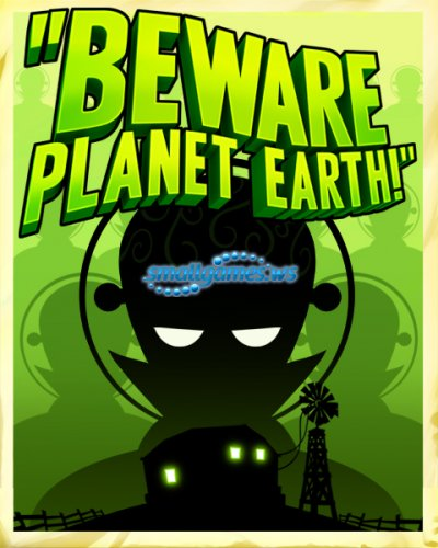 Beware Planet-Earth!