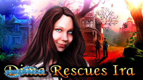 Dima Rescues Ira | Дима Спасает Иру