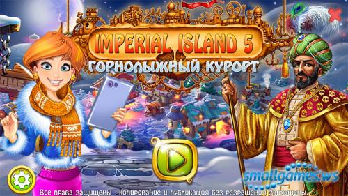 Imperial Island 5. Горнолыжный курорт