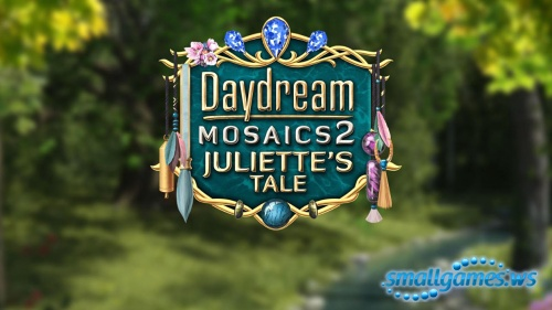 Daydream Mosaics 2: Juliette's Tale