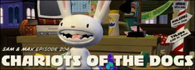 Sam & Max Episode 204 Chariots of the Dogs